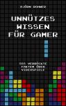 Unnützes Wissen Für Gamer - 555 Verrückte Fakten Book